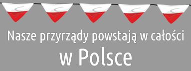 Nasze przyrządy powstają w Polsce